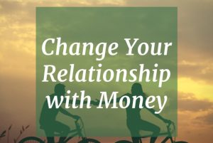 change-your-relationship-with-money